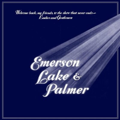 Welcome Back My Friends to the Show That Never Ends (2016) - Emerson, Lake & Palmer