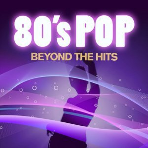 80's Pop Beyond The Hits (2017) - Various Artists