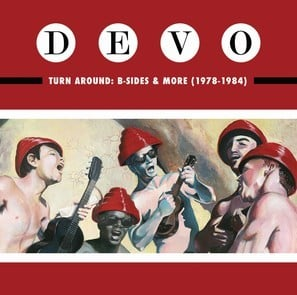 Turn Around B-Sides & More [1978-1984] (2019) - Devo