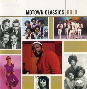 Motown Classics Gold (2005) {Remastered} - Various Artists